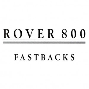 ROVER 800 FASTBACKS-text